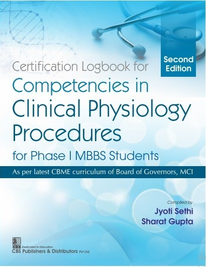 CERTIFICATION LOGBOOK FOR COMPETENCIES IN CLINICAL PHYSIOLOGY PROCEDURES FOR PHASE I MBBS STUDENTS 2ED (PB 2021)