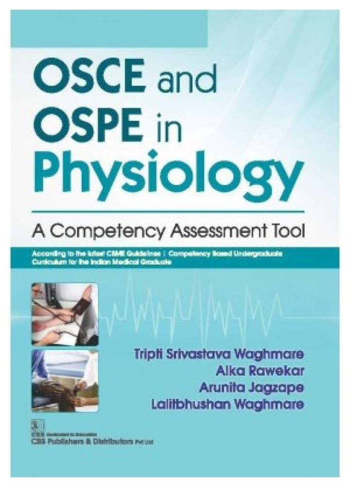 OSCE And OSPE In Physiology A Competency Assessment Tool