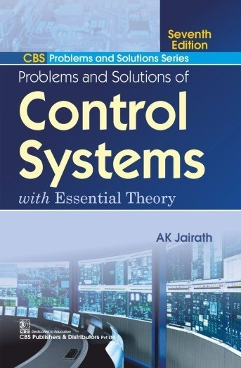 CBS Problems and Solutions Series  Problems and Solutions of Control Systems with Essential Theory | 9788194898696 | AK Jairath