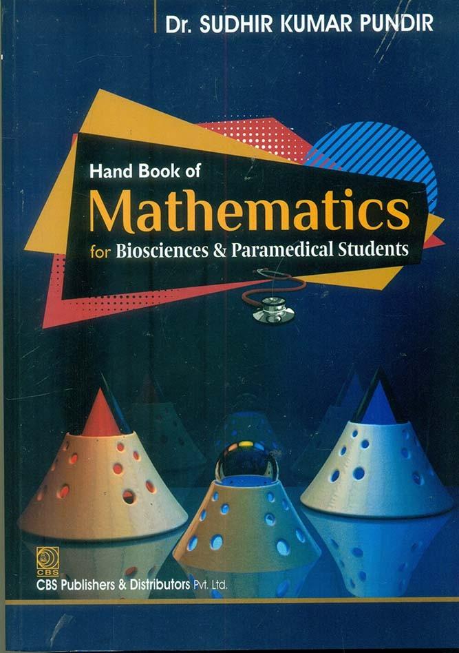 Hand Book Of Mathematics For Biosciences & Paramedical Students(Pb 2016)