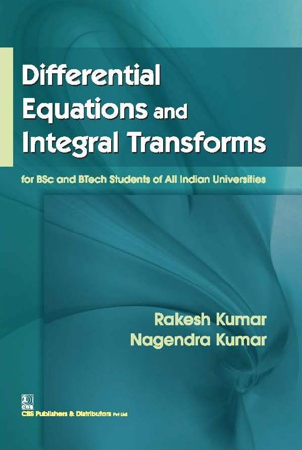 Differential Equations And Integral Transforms For Bsc And Btech Students Of All Universities (Pb 2016)