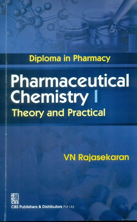 Diploma in Pharmacy Pharmaceutical Chemistry I Theory and Practical (5th reprint)