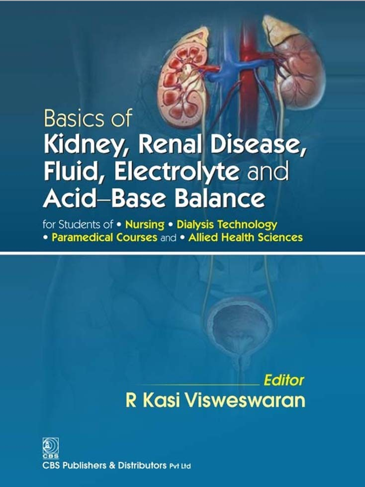 Basics of Kidney, Renal Disease, Fluid, Electrolyte and Acid-Base Balance for Students of Nursing