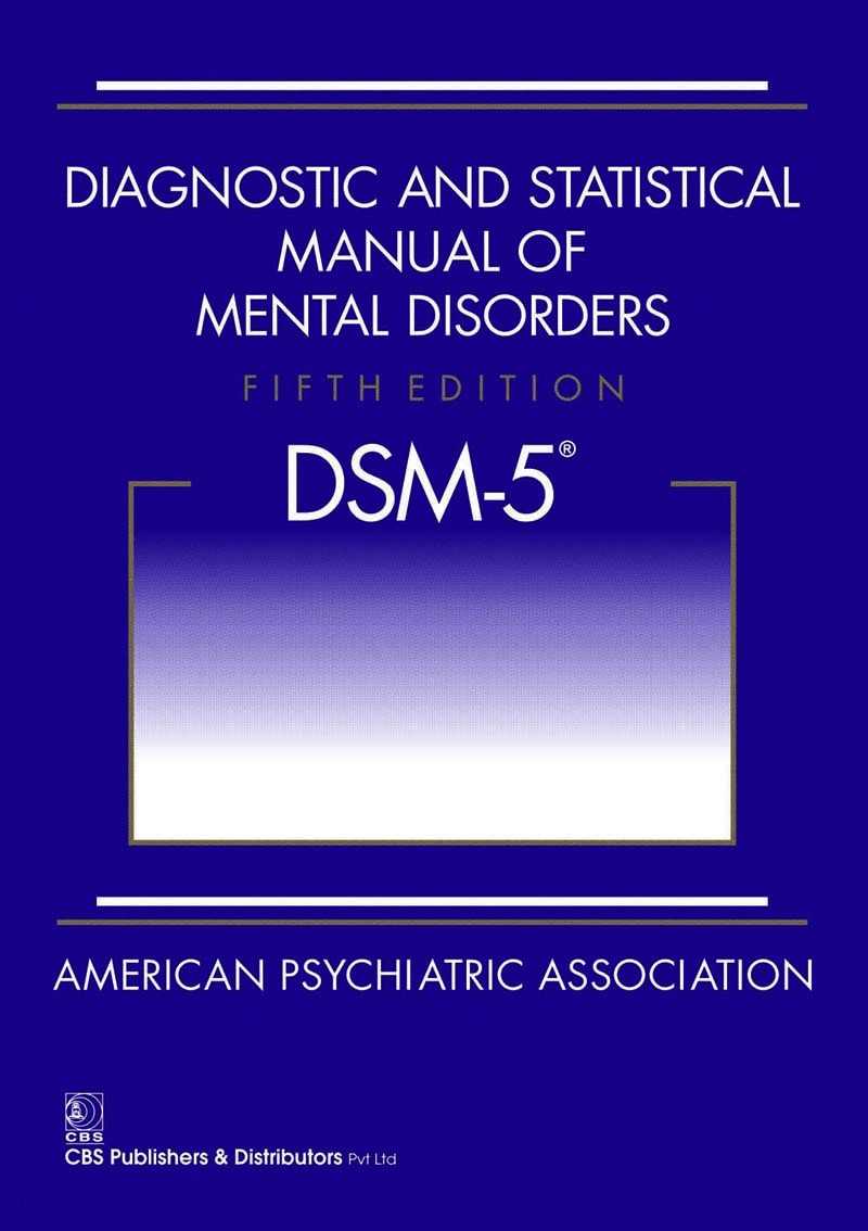 Diagnostic and Statistical Manual of Mental Disorders (DSM–5)