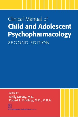Clinical Manual of Child and Adolescent Psychopharmacology