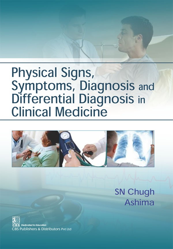 Physical Signs, Symptoms, Diagnosis and Differential Diagnosis in Clinical Medicine