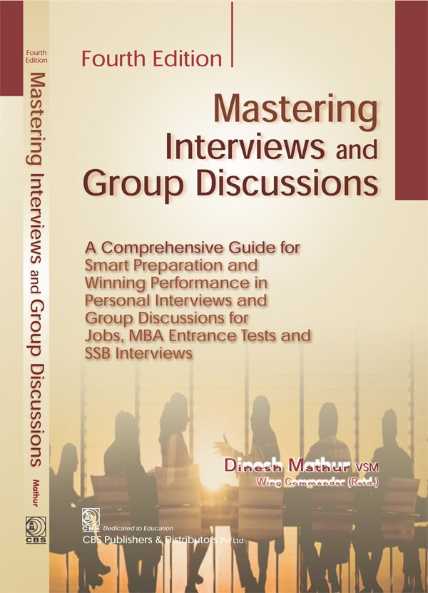 Mastering Interviews and Group Discussions, 4/e
