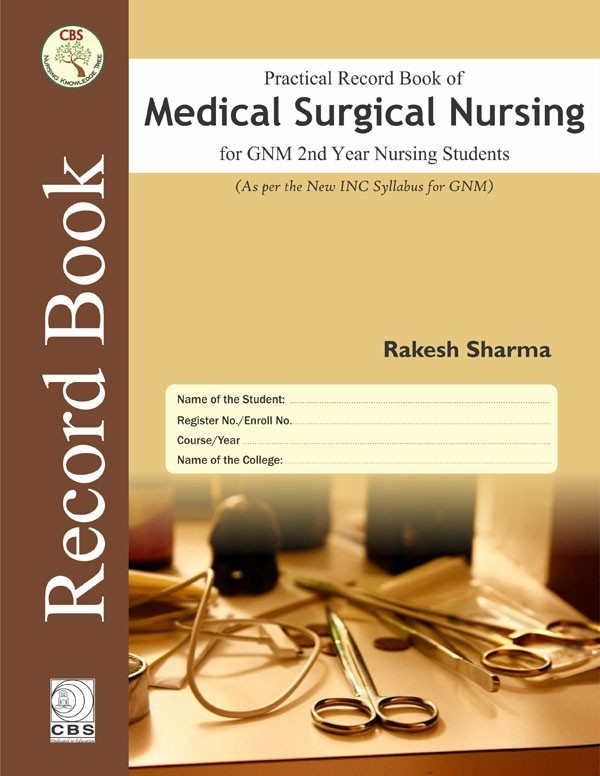 Practical Record book of Medical Surgical Nursing  for GNM 2nd Year Students