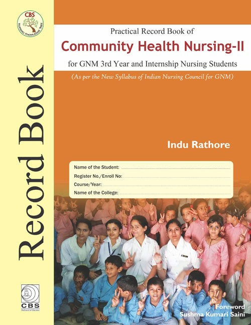 Practical Record of Community Health Nursing –II:for GNM 3rd Year and Internship Nursing Students
