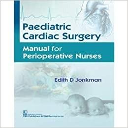 Pediatric Cardiac Surgery Manual for Perioperative Nurses