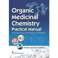 Organic Medicinal Chemistry Practical Manual for Pharmacy and Science Students