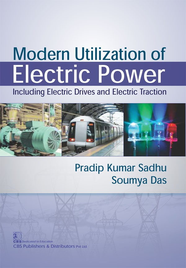 Modern Utilization of Electric Power Including Electric Drives and Electric Traction