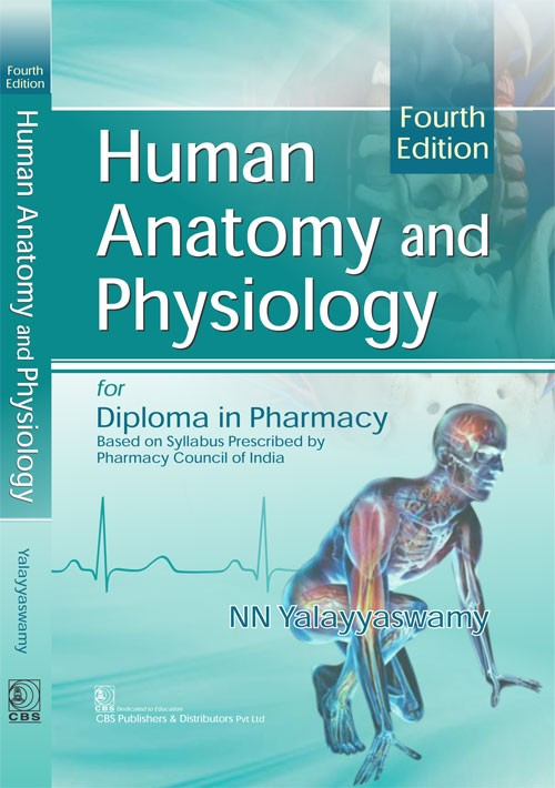 Human Anatomy and Physiology For Diploma in Pharmacy Based on Syllabus Prescribed by Pharmacy Council of India (1st Reprint)