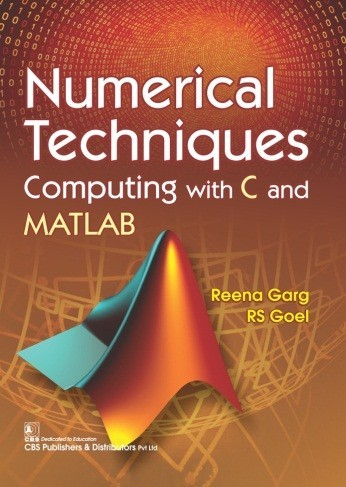 Numerical Techniques Computing with C and MATLAB