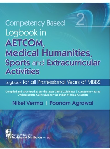 COMPETENCY BASED LOGBOOK IN AETCOM MEDICAL HUMANITIES SPORTS AND EXTRACURRICULAR ACTIVITIES LOGBOOK FOR ALL PROFESSIONAL YEARS OF MBBS (PB 2021)