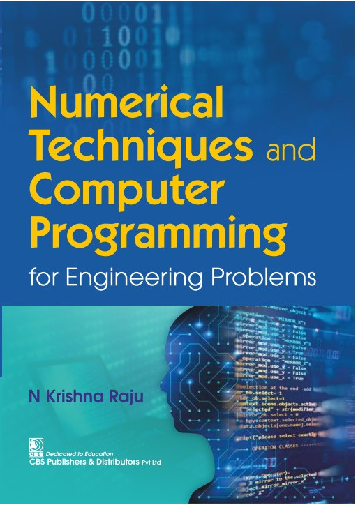 Numerical Techniques and Computer Programming for Engineering Problems