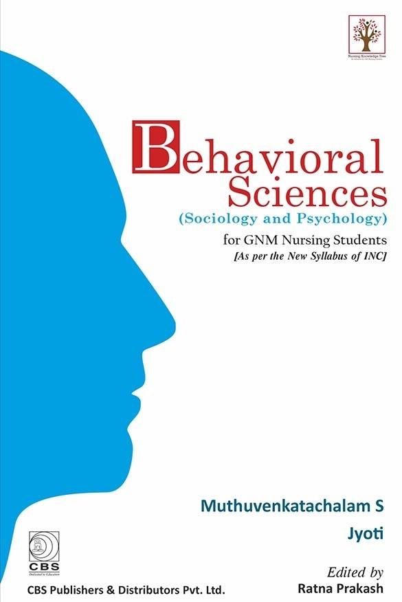 Behavioral Sciences (Sociology and Psychology) for GNM Nursing Students; 1st edition