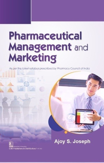 Pharmaceutical Management and Marketing As per the Latest Syllabus prescribed by Pharmacy Council of India