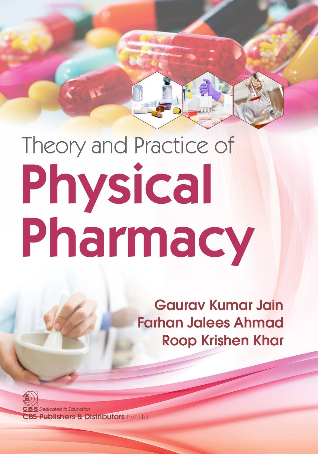 Theory and Practice of Physical Pharmacy (CBS Reprint)