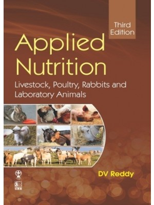 Applied Nutrition Livestock, Poultry, Rabbits and Laboratory Animals (6th CBS Reprint)