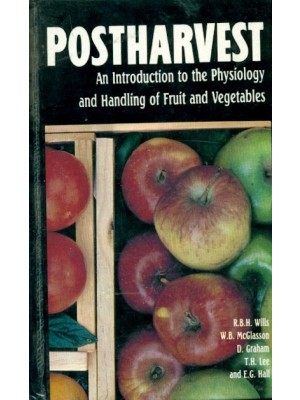 Postharvest: An Introduction To The Physiology & Handling Of Fruit & Vegetables