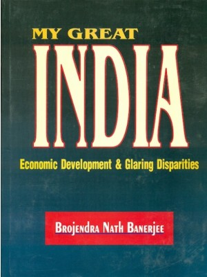 My Great India Economic Development & Glaring Disparties
