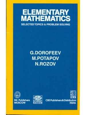 Elementary Mathematics: Selected Topics And Problem Solving