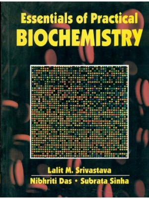 Essentials Of Practical Biochemistry (Pb 2014)