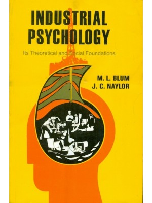 Industrial Psychology : Its Theoretical And Social Foundations