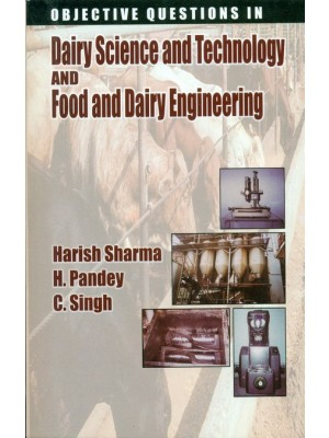 Objective Questions In Dairy Science And Technology And Food And Dairy Engineering (Pb 2015)