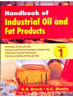 Handbook Of Industrial Oil And Fat Products Vol. 1: Chemistry Of Fats & Oils, Chemical &