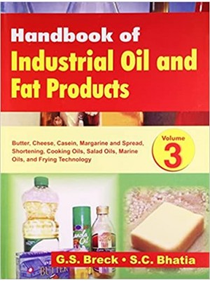 Handbook Of Industrial Oil And Fat Products, Vol. 3: Butter, Cheese, Caseiin, Margarine & Spread