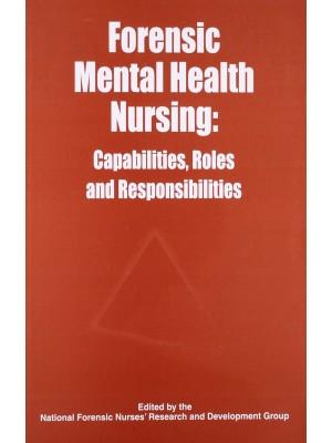 Forensic Mental Health Nursing: Capabilities, Roles And Responsibilities