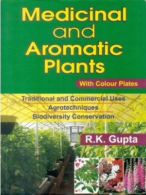 Medicinal & Aromatic Plants: With Colour Plates
