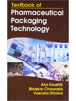 Textbook of Pharmaceutical Packaging Technology (3rd Reprint)