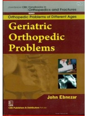Geriatric Orthopedic Problems (Handbooks In Orthopedics And Fractures Series, Vol. 78-Orthopedic Problems Of Differnet Ages)