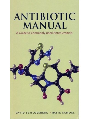 Antibiotic Manual: A Guide To Commonly Used Antimicrobials (Pb)
