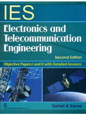 Ies Electronics And Telecommunication Engineering(Objective Papers 1 & 11 With Detailed Answers, 2E (Pb-2013)
