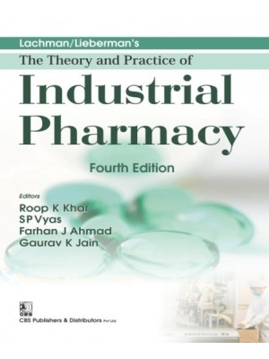 Lachman/Lieberman's The Theory and Practice of Industrial Pharmacy