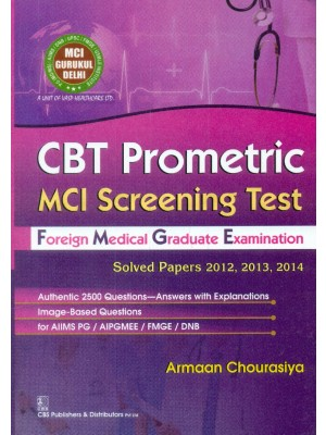 Cbt Prometric Mci Screening Test Foreign Medical Graduate Examination, Solved Papers 2012, 2013, 2014 (Pb 2015)