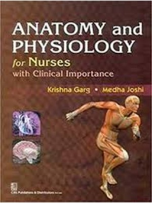 Anatomy And Physiology For Nurses With Clinical Importance (Pb 2015)