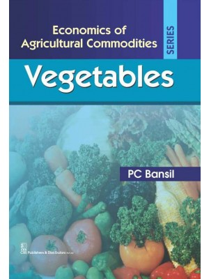 Vegetables (Economics Of Agricultural Commodities Seeries ) Hb 2016
