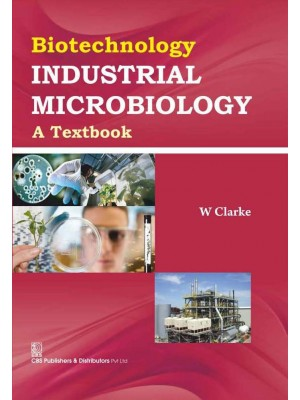 Biotechnology Industrial Microbiology: A Textbook (Hb 2016)