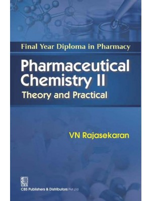 Pharmaceutical Chemistry II Theory and Practical (2nd Reprint)