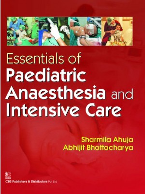 Essentials Of Paediatric Anaesthesia And Intensive Care (Pb 2016)
