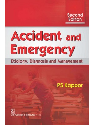 Accident And Emergency Etiology,Diagnosis And Management, 2E(Pb2016)