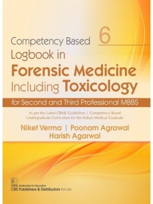 Competency Based Logbook in Forensic Medicine Including Toxicology for Second and Third Professional MBBS