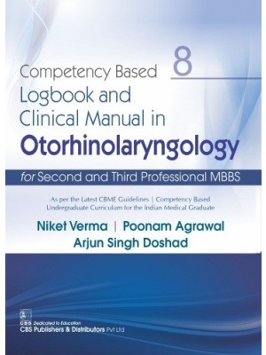 Competency Based Logbook and Clinical Manual in Otorhinolaryngology for Second and Third Professional MBBS