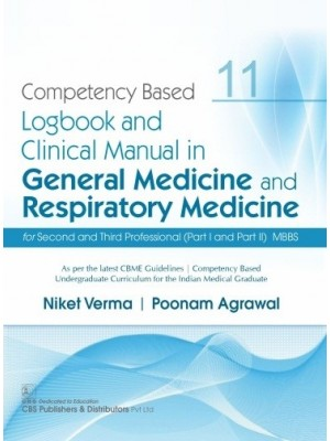 Competency Based  Logbook and Clinical Manual in General Medicine and Respiratory Medicine for Second and Third Professional (Part I and Part II) MBBS