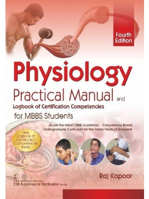 Physiology Practical Manual and Logbook of Certification Competencies for MBBS Students, 4/e